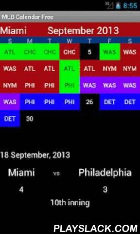Profesionnal Baseball Calendar  Android App - playslack.com , Professional Baseball Calendar for your favorite baseball team.This app provides the schedule for the games to come and the scores of past games for your favorite baseball team. This app is the fastest app to get the schedule in a flash.Each game on the calendar is colored with a specific color so you know whether your favorite team has won or lost, or whether the game will be play at home or away. These colors can be fully…
