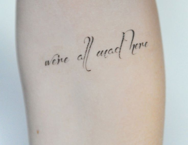 Were All Mad Here Tattoo