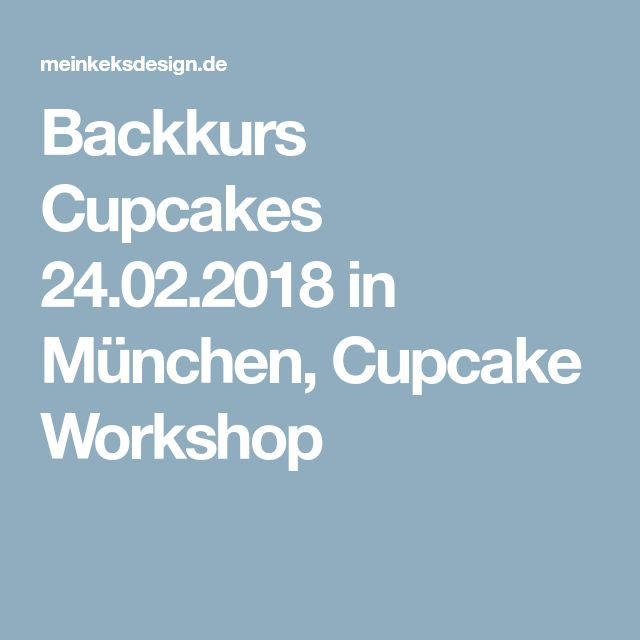 Backkurs Cupcakes 24.02.2018 in München, Cupcake Workshop