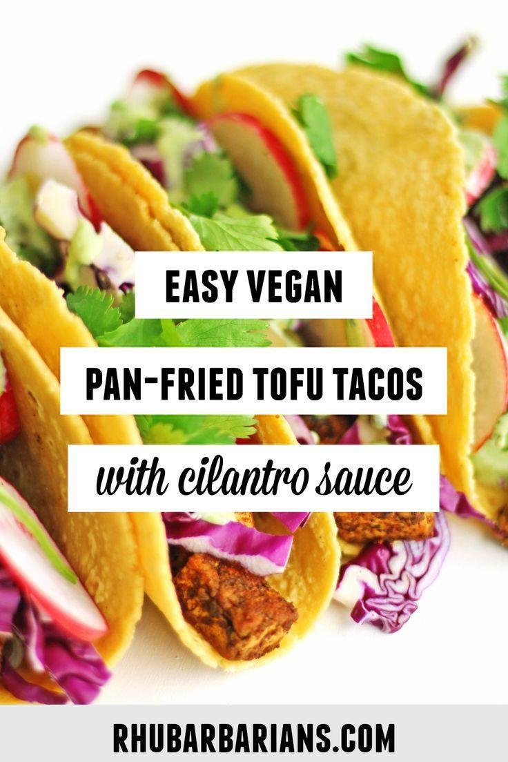 Crispy Vegan Tofu Tacos With Spicy Cilantro Sauce Rhubarbarians Recipe In 2020 Vegetarian Recipes Dinner Vegetarian Recipes Vegan Tacos Recipes