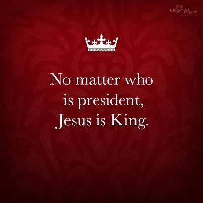 No matter what happens on Tuesday, God is still on His throne and in control!