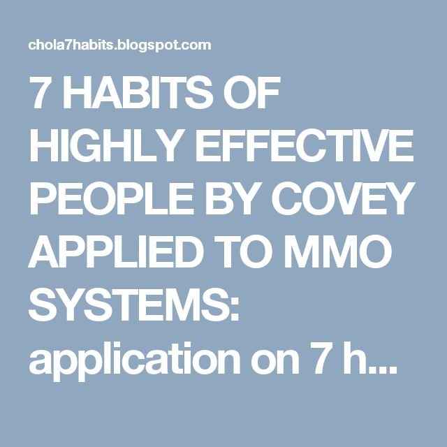 7  HABITS OF  HIGHLY EFFECTIVE PEOPLE  BY  COVEY APPLIED   TO  MMO SYSTEMS: application  on 7 habits of effective  people   by...