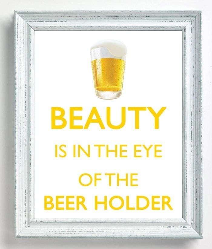 Beauty is in the eye of the Beer Holder ART PRINT