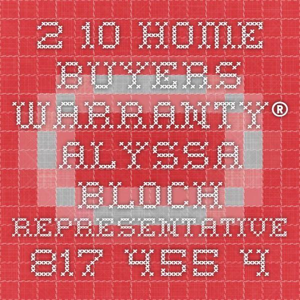 2-10 Home Buyers Warranty®  Alyssa Bloch - Representative  817-455-4112