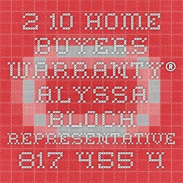 2-10 Home Buyers Warranty®  Alyssa Bloch - Representative  817-455-4112