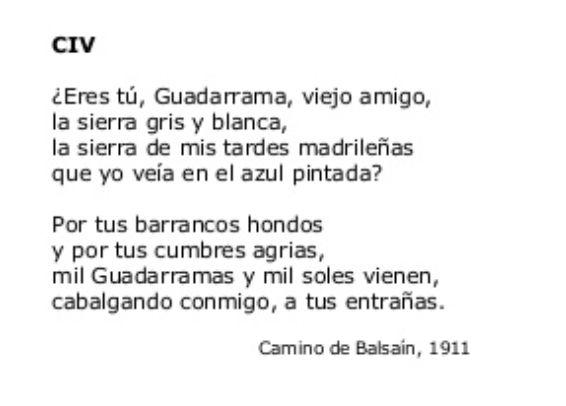 Este poema transmite cambio, cambio del que no te das cuenta que ocurre, pero para cuando lo haces, ya no es posible revertirlo. Me transmite nostalgia, pero en su vertiente triste, una tristeza que es necesaria para contrastar con los antiguos momentos felices. Pertenece también a Campos de Castilla, publicado en el 1912.