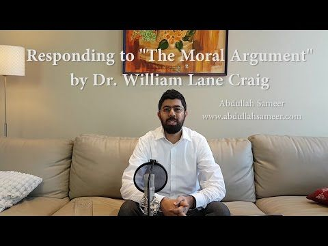 """Responding To """"The Moral Argument"""" by Dr. William Lane Craig"""