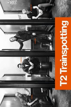 Watch T2 Trainspotting Full Movie Streaming HD