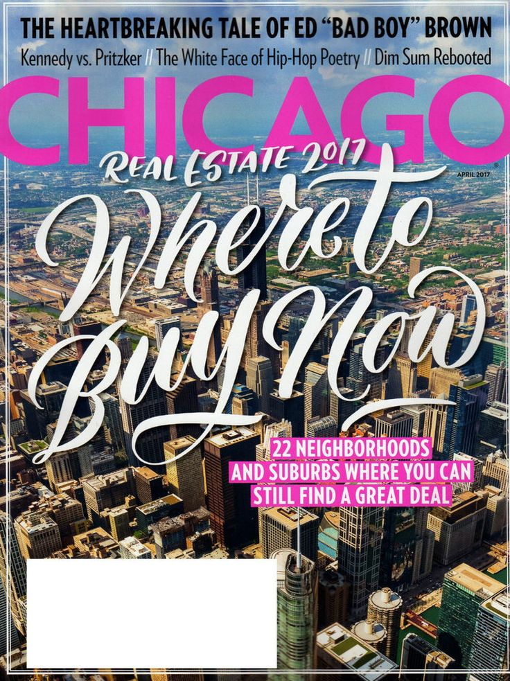 CHICAGO MAGAZINE APRIL 2017 WHERE TO BUY NOW REAL ESTATE GREAT DEALS DIM SUM NBA