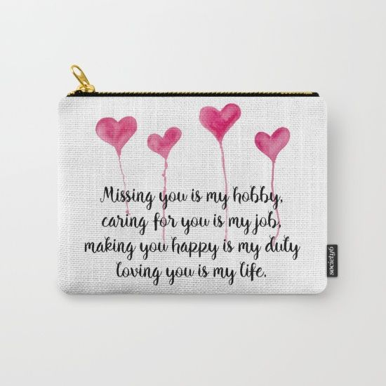 Love Quote for Valentine's Day Carry-All Pouch  Missing you is my hobby, caring for you is my job, making you happy is my duty, loving you is my live
