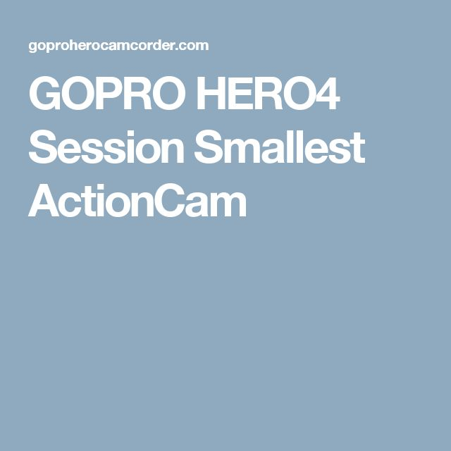 GOPRO HERO4 Session Smallest ActionCam