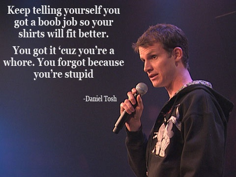 Daniel Tosh that's such a funny moment in his special