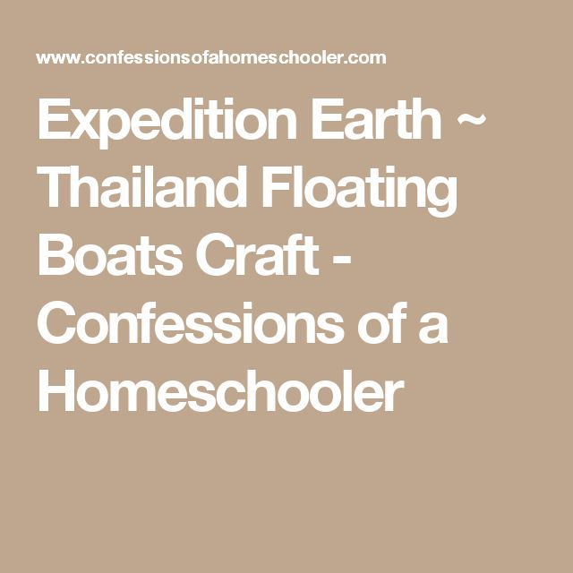 Expedition Earth ~ Thailand Floating Boats Craft - Confessions of a Homeschooler