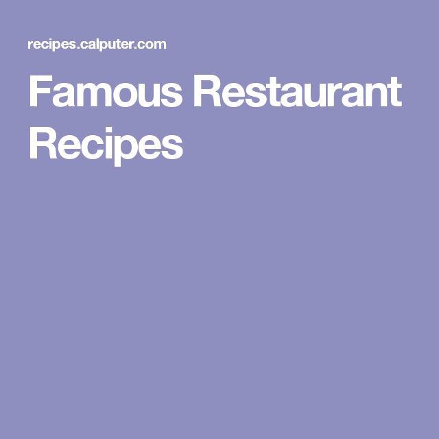 Famous Restaurant Recipes