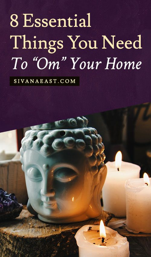8 Essential Things You Need To U0027Omu0027 Your Home