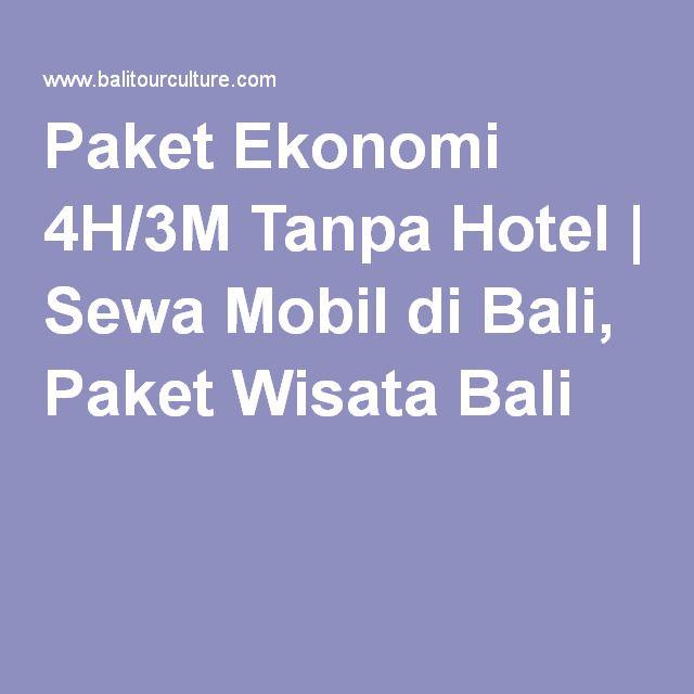 Paket Ekonomi 4H/3M Tanpa Hotel | Sewa Mobil di Bali, Paket Wisata Bali