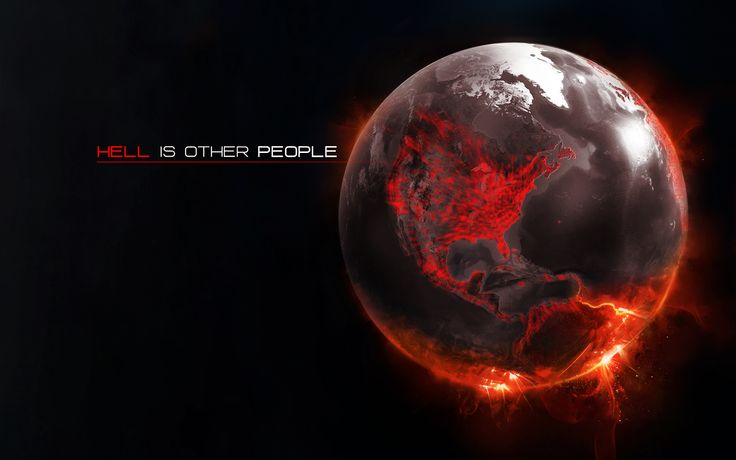 Hell Is Other People Fresh New Hd Wallpaper [Your Popular HD Wallpaper] #ID65172 (shared via SlingPic)