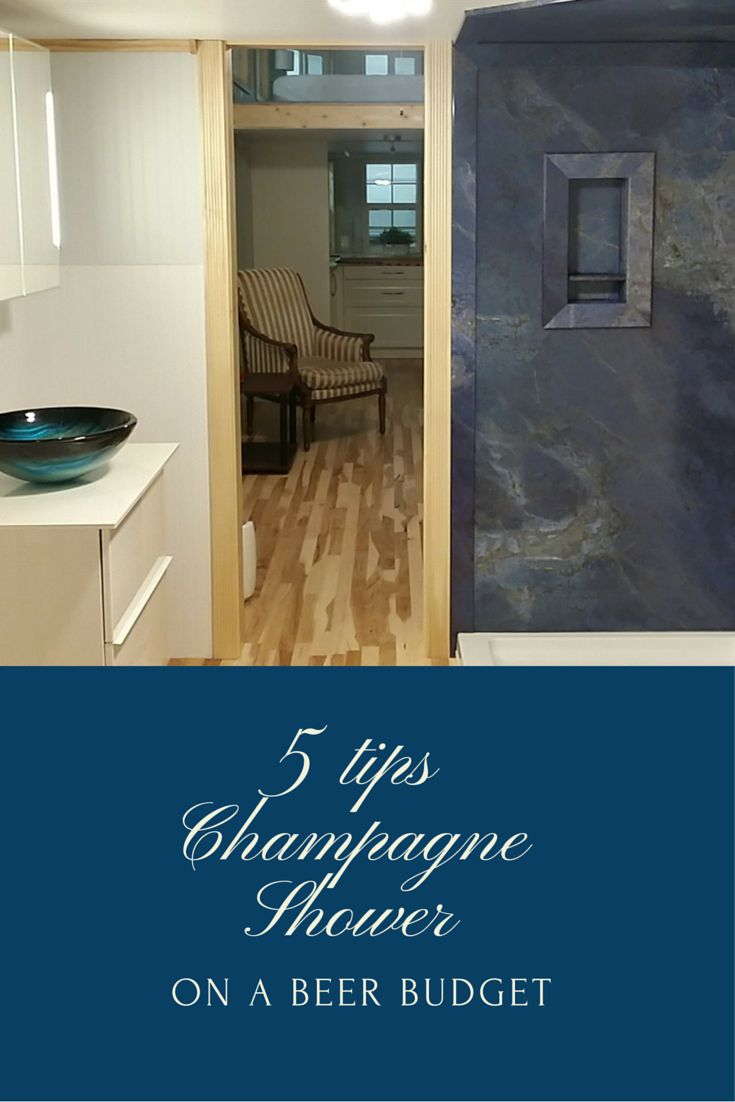 5 Tips For A Champagne Shower On A Beer Budget