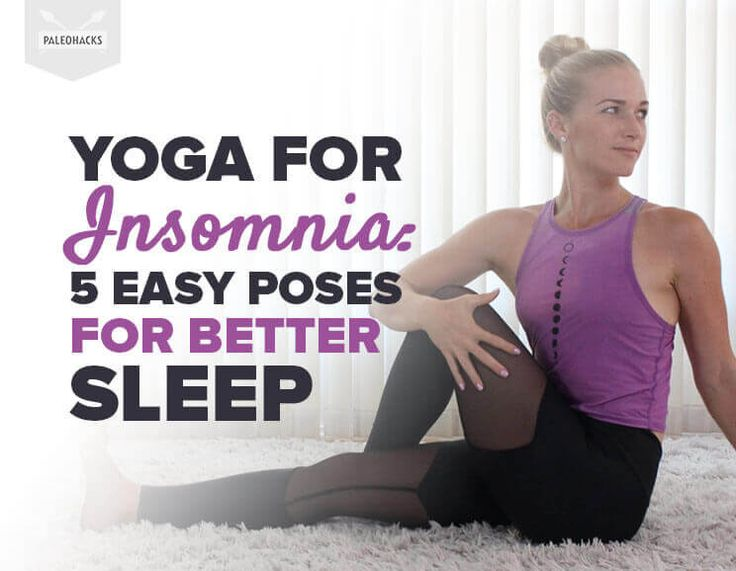 Yoga for Insomnia:  5 Easy Poses for Better Sleep