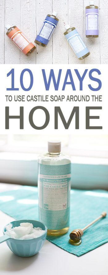 10 Ways to Use Castile Soap Around the Home| Castile Soap Uses, Uses for Castile Soap, How to Use Castile Soap Around the House, Castile Soap Recipes, Popular Pin, Natural Living, Clean Clean Home