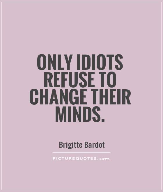 quotes idiots quotes stubborn quotes the idiot house quotes quotes ...