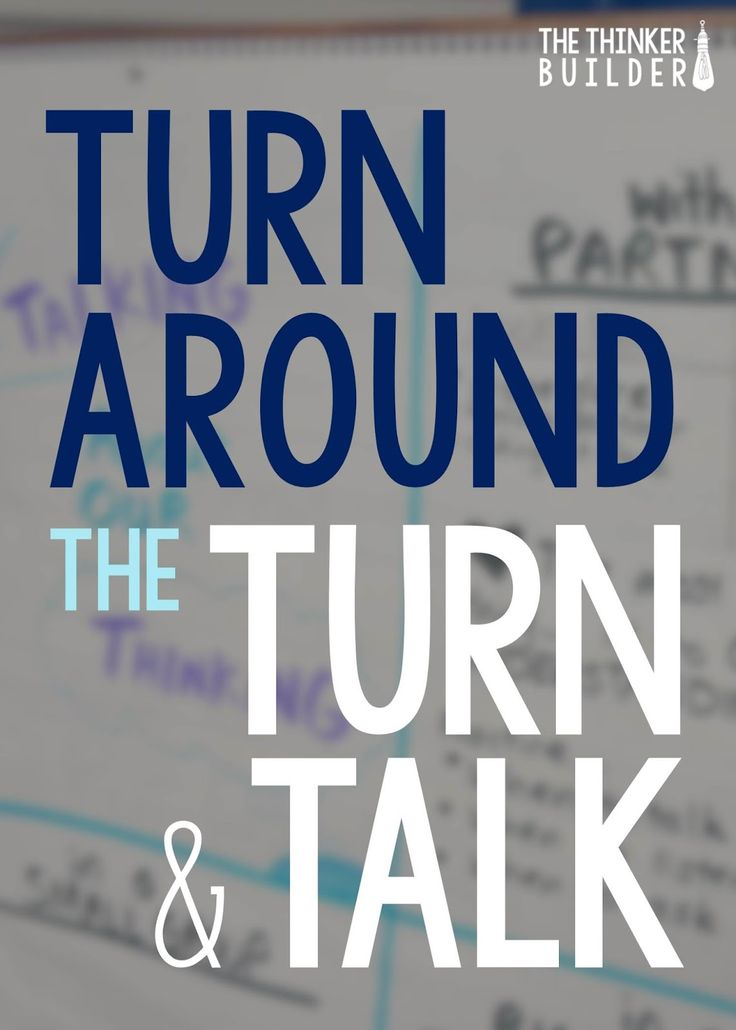 The Thinker Builder: Turning Around a Turn and Talk