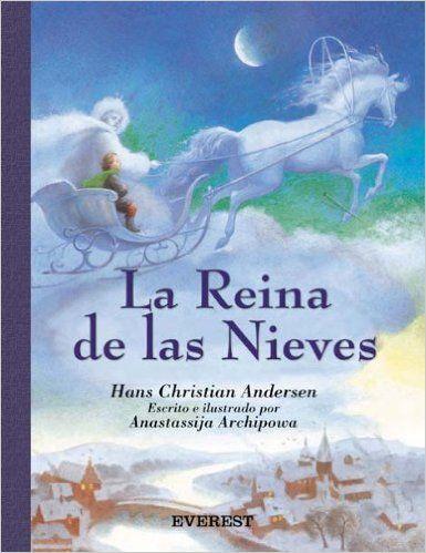 La Reina de las Nieves (Rascacielos / Clásicos): Amazon.es: Andersen Hans Christian, Archipowa Anastassija, Raebel Gumá Guillermo: Libros