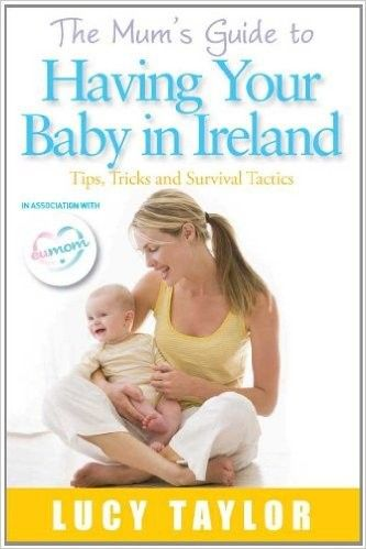 The Mum's Guide to Having Your Baby in Ireland