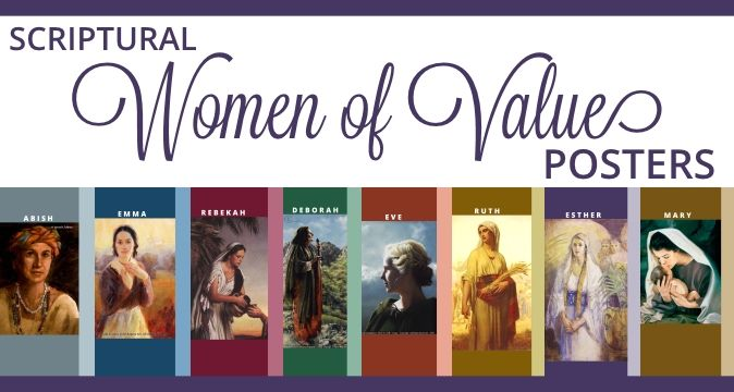 Scriptural Women of Value Posters with women from The Old Testament, New Testament, Book of Mormon, Doctrine and Covenants, and Pearl of Great Price!