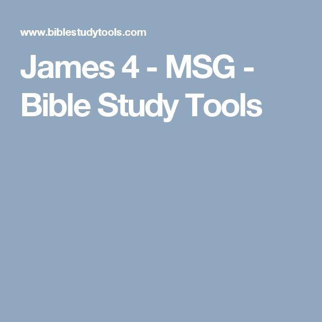 James 4 - MSG - Bible Study Tools
