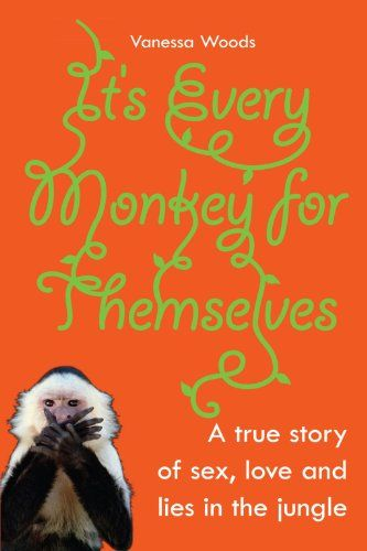 """It's Every Monkey for Themselves is Vanessa Woods' warts and all story of her year spent in the Cielo Forest in Costa Rica researching behavioural ecology of Capuchin monkeys. Focusing primarily on the upright primates that inhabit the """"monkey house"""", rather than the those in the wild, the book abounds with plenty of adult-themed content and comes across as something like what the 1990's TV series Melrose Place might've been, had it been set in the jungle."""