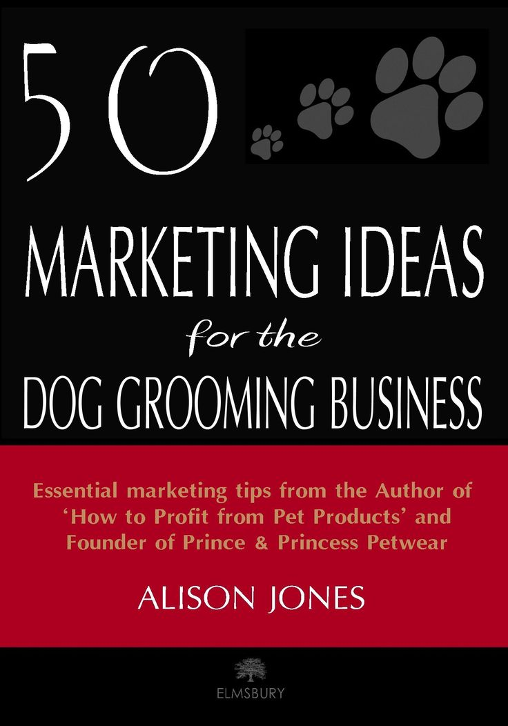 50 Marketing Ideas for the Dog Grooming Business:Amazon:Kindle Store