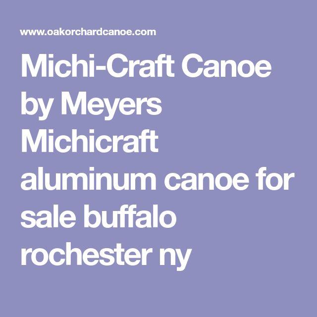 Michi-Craft Canoe by Meyers Michicraft aluminum canoe for sale buffalo rochester ny