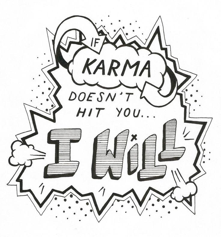If karma doesn't hit you, I WILL. by Sarah Barton - Skillshare
