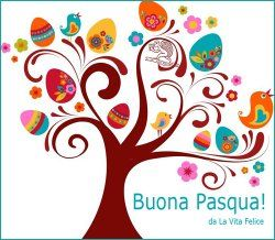 Newsletter aprile 14 e Buona Pasqua da La Vita Felice!