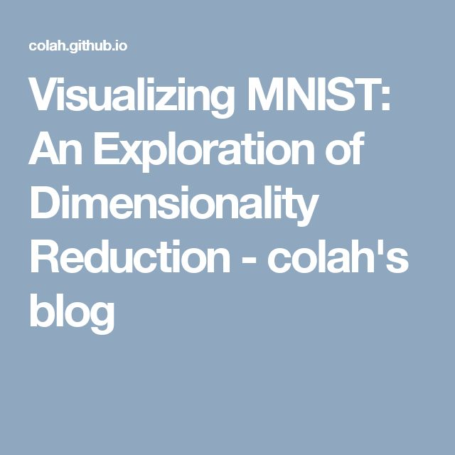 Visualizing MNIST: An Exploration of Dimensionality Reduction - colah's blog