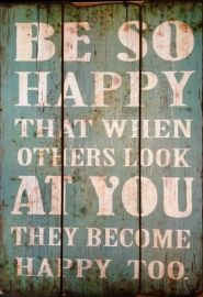 Be so happy | Spreuken | Stoer en Sfeer