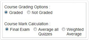 Exam Marking Options    Set up an unlimited number of exams, and choose how you want to calculate a learner's final mark.