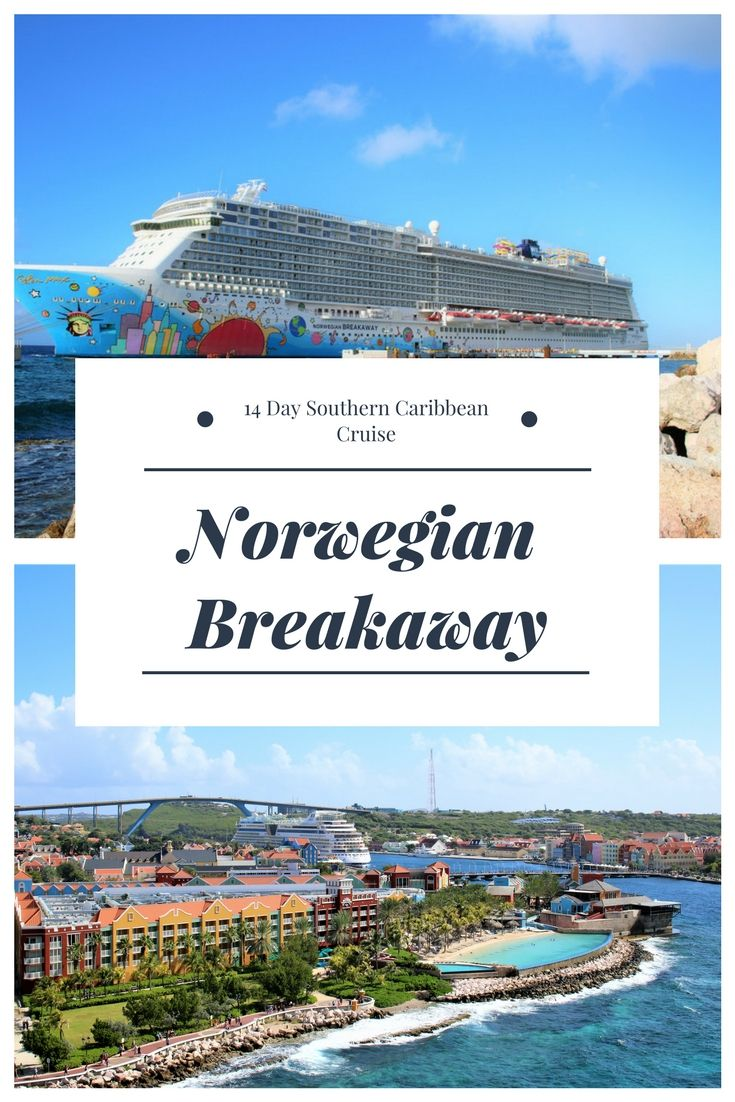 Norwegian Breakaway 14 day southern Caribbean cruise and review