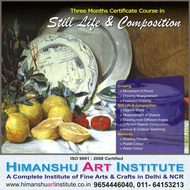 """""""3 MONTHS CERTIFICATE COURSE IN STILL LIFE & COMPOSITION"""" Course Content: Drawing » Movement of Pencil » Drawing Measurement » Freehand Drawing   Still LIfe & Composition  » Objects Study » Measurement of Objects » Drawing from Different Angles » Different Objects Composition » Indoor & Outdoor Sketching  Mediums » Shading Pencils » Pastel Colour » Water Colour.    For more details call: 9654446040, 011-43557340  """