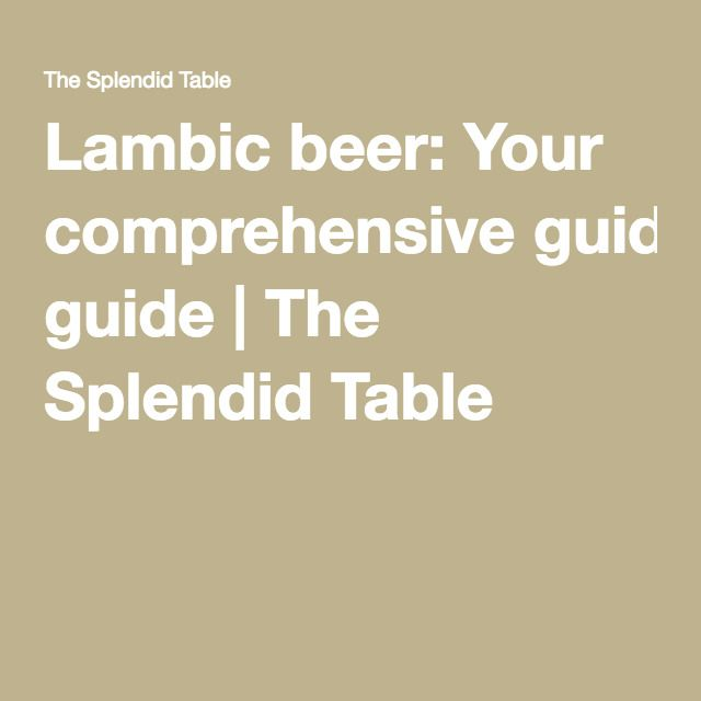 Lambic beer: Your comprehensive guide | The Splendid Table