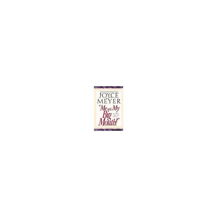Me and My Big Mouth! : Your Answer Is Right Under Your Nose (Paperback) (Joyce Meyer)