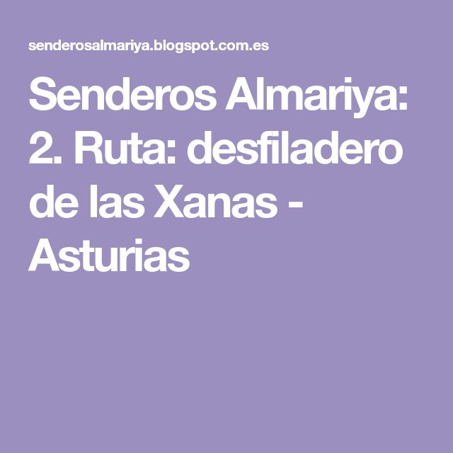 Senderos Almariya: 2. Ruta: desfiladero de las Xanas - Asturias