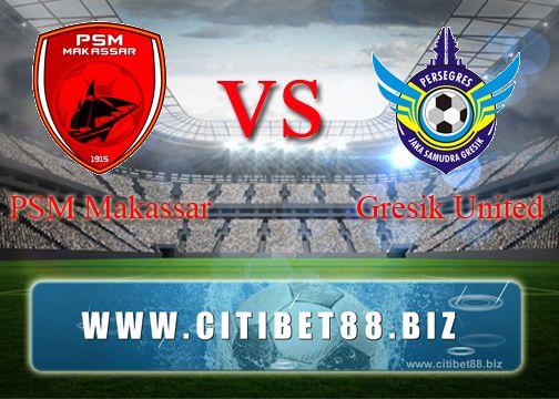 Prediksi PSM Makassar vs Gresik United 22 September 2017