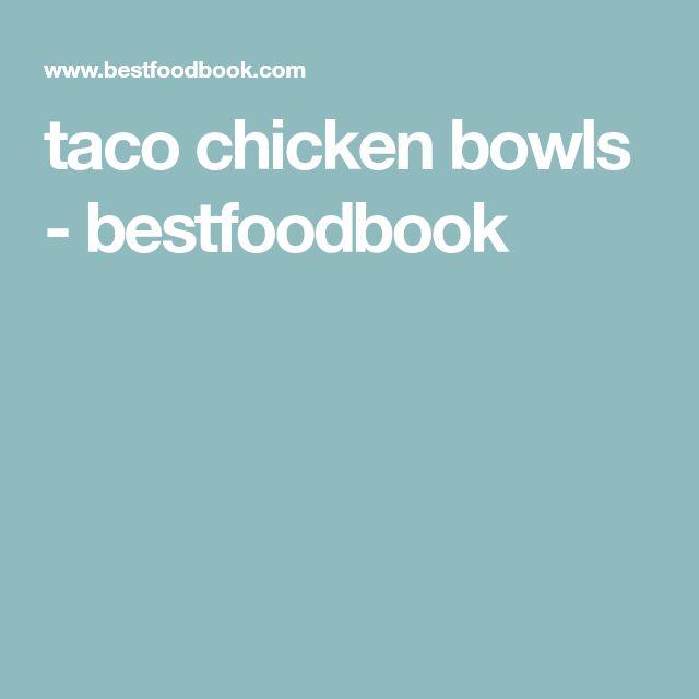 taco chicken bowls - bestfoodbook