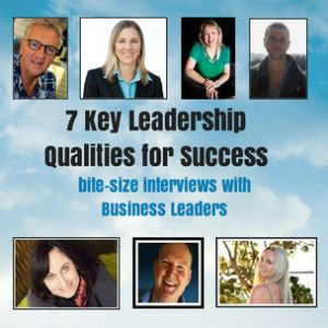 7 Key Leadership Qualities for Success: bite-size interviews with successful managers and leaders in business on what they believe the critical qualities of success are....