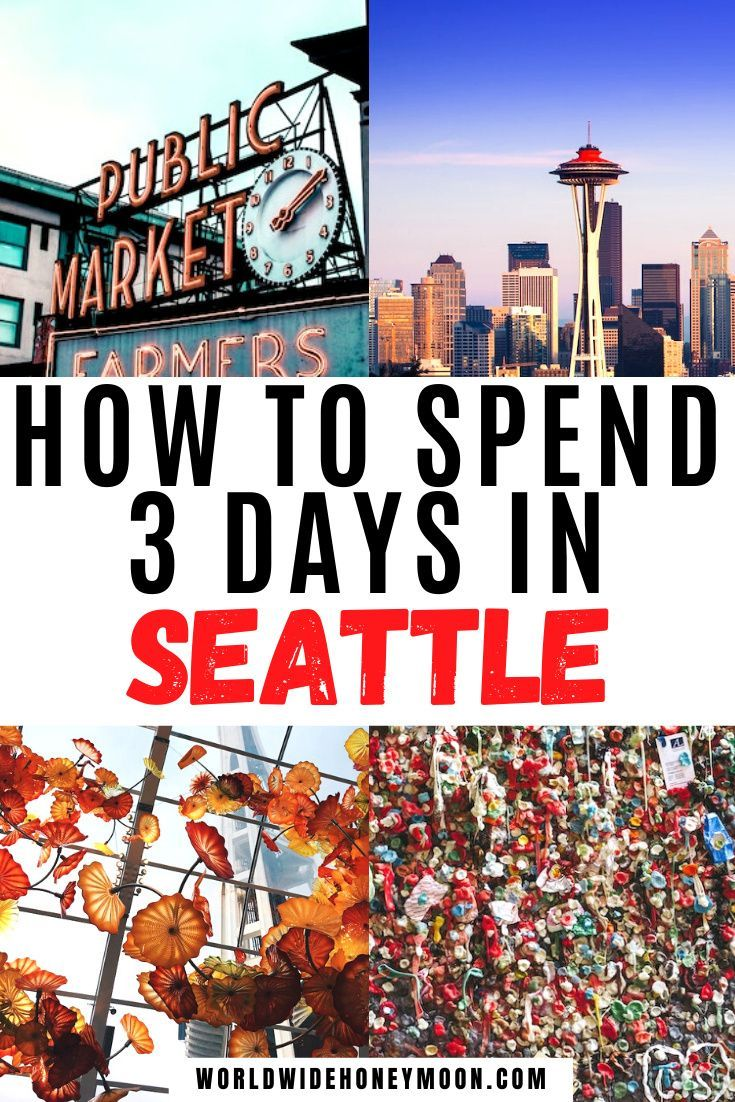 The Best Seattle 3 Day Itinerary Everything You Need For The Perfect Long Weekend Trip To Seattle World Wide Honeymoon In 2020 Seattle Travel Guide Travel Usa Usa Travel Guide