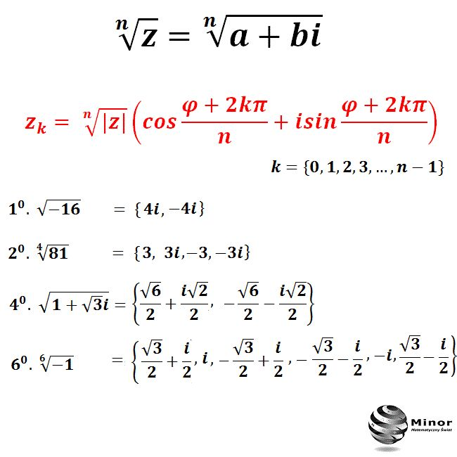 Istnieje zawsze dokładnie n różnych pierwiastków stopnia n z liczby zespolonej z=a+bi różnej od zera.  Dowiedz się jak pierwiastkować liczby zespolone wzorem de Moivre'a.