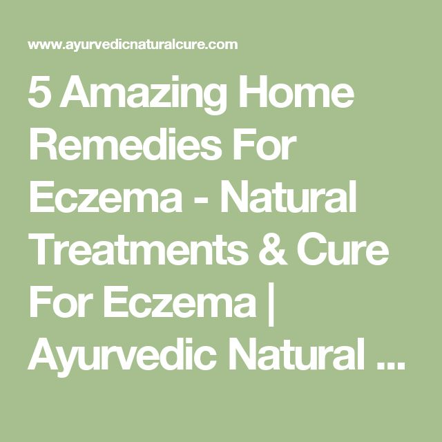 5 Amazing Home Remedies For Eczema - Natural Treatments & Cure For Eczema | Ayurvedic Natural Cure Supplements