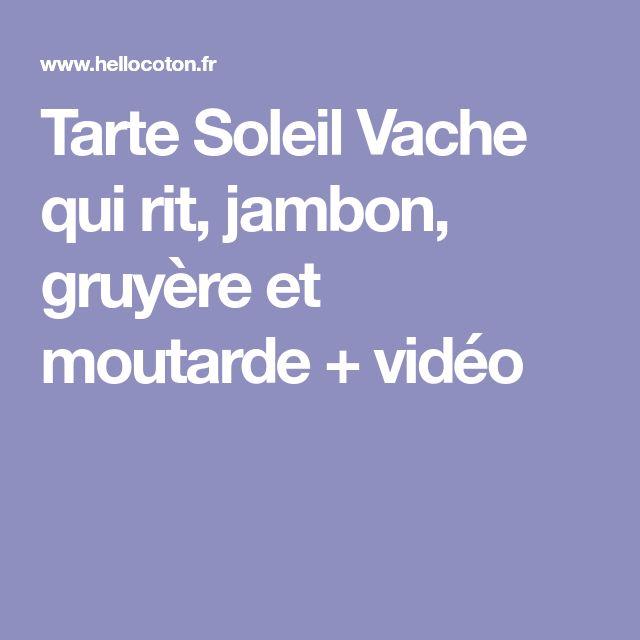Tarte Soleil Vache qui rit, jambon, gruyère et moutarde + vidéo